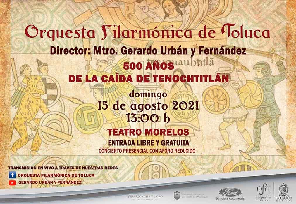La Orquesta Filarmónica de Toluca (OfiT) dará un concierto gratuito en conmemoración de los 500 años de la caída de Tenochtitlán, te informamos al respecto